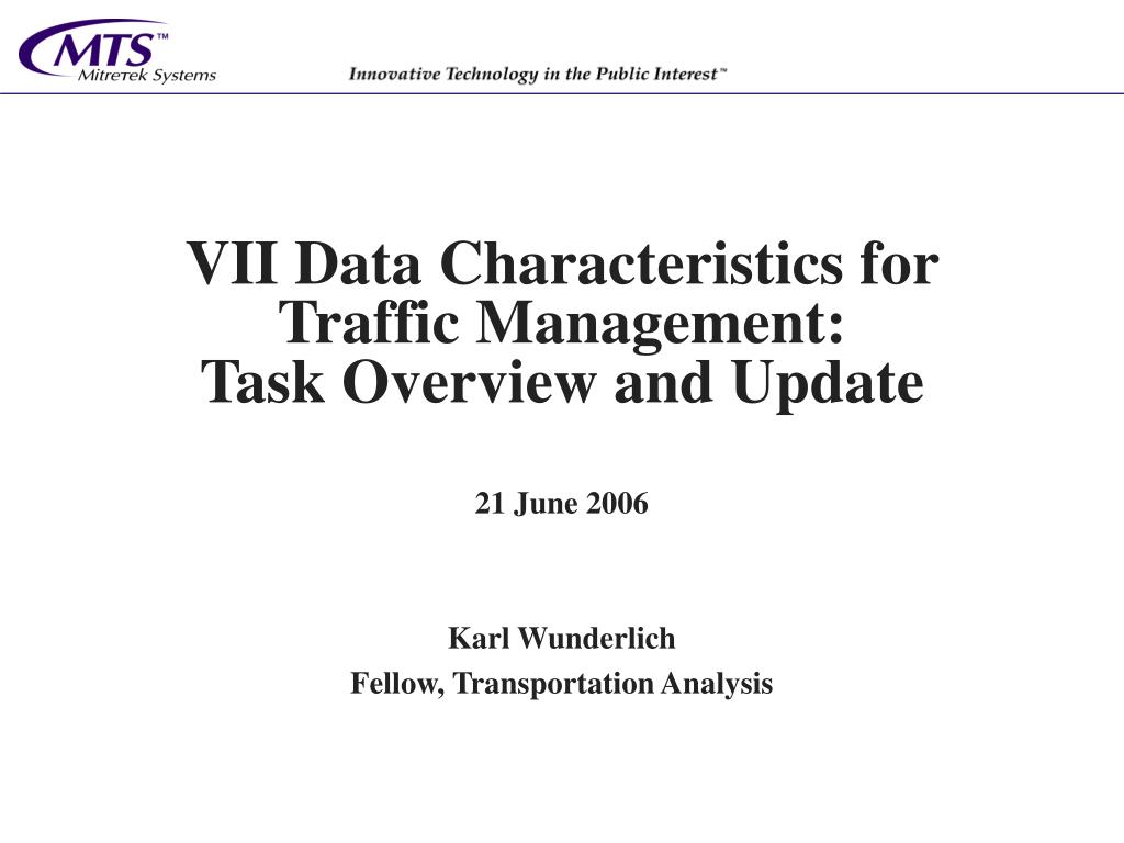 vii data characteristics for traffic management task overview and update