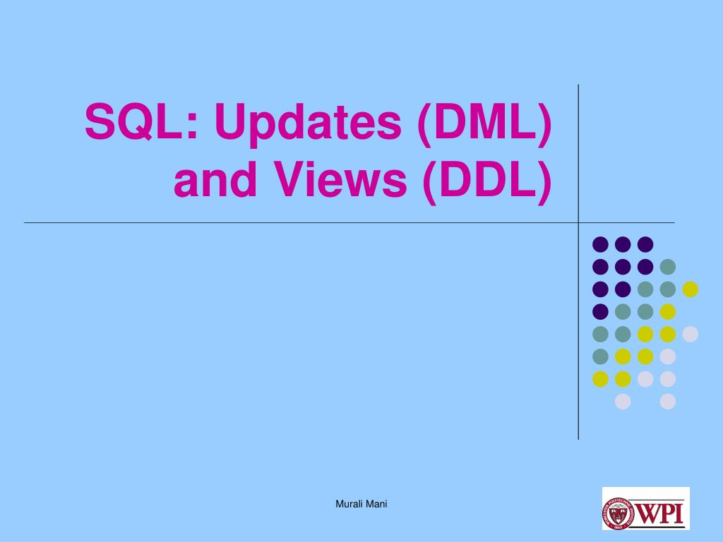 SQL: Updates (DML) and Views (DDL)