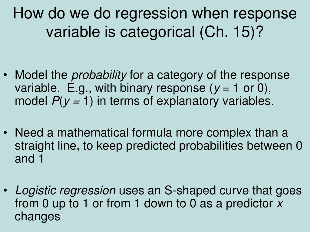 How do we do regression when response variable is categorical (Ch. 15)?