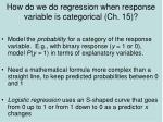 how do we do regression when response variable is categorical ch 15