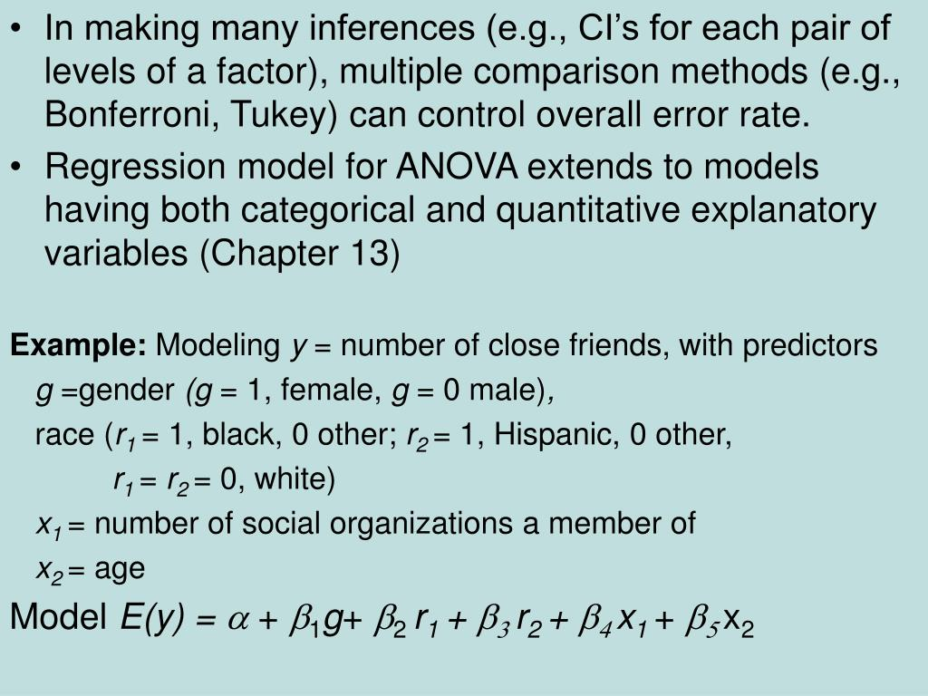 In making many inferences (e.g., CI's for each pair of levels of a factor), multiple comparison methods (e.g., Bonferroni, Tukey) can control overall error rate.