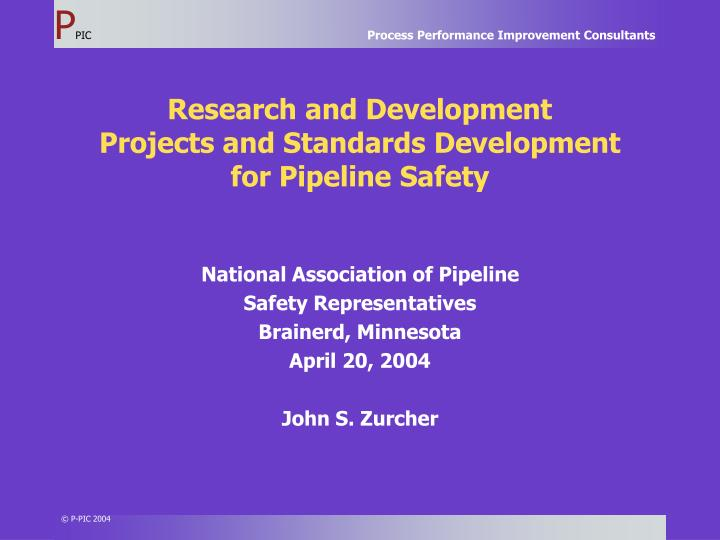 Research and development projects and standards development for pipeline safety
