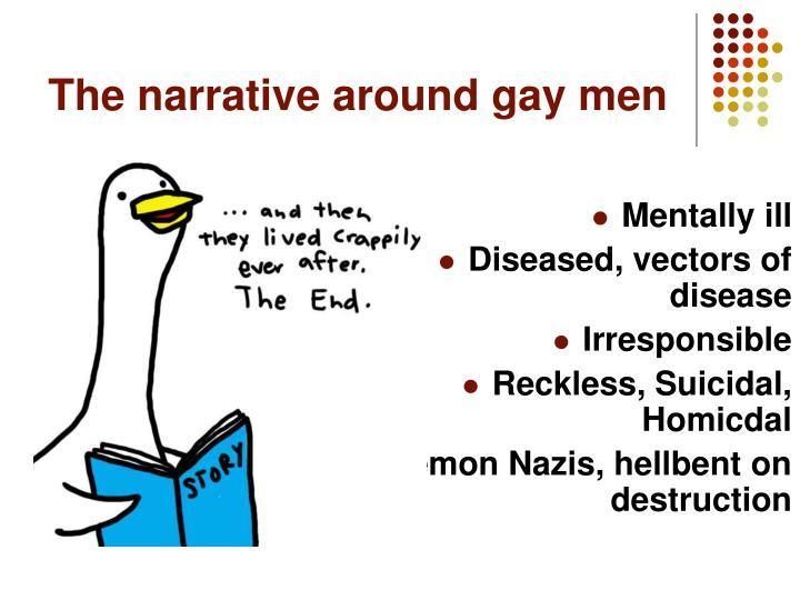 The narrative around gay men