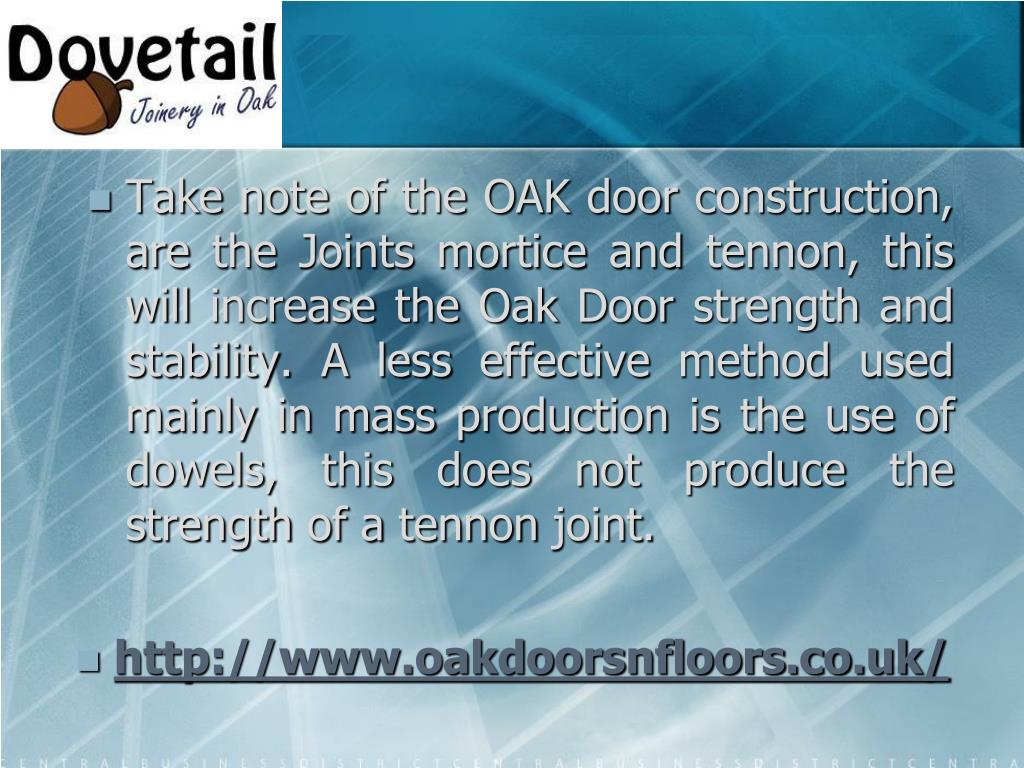 Take note of the OAK door construction, are the Joints
