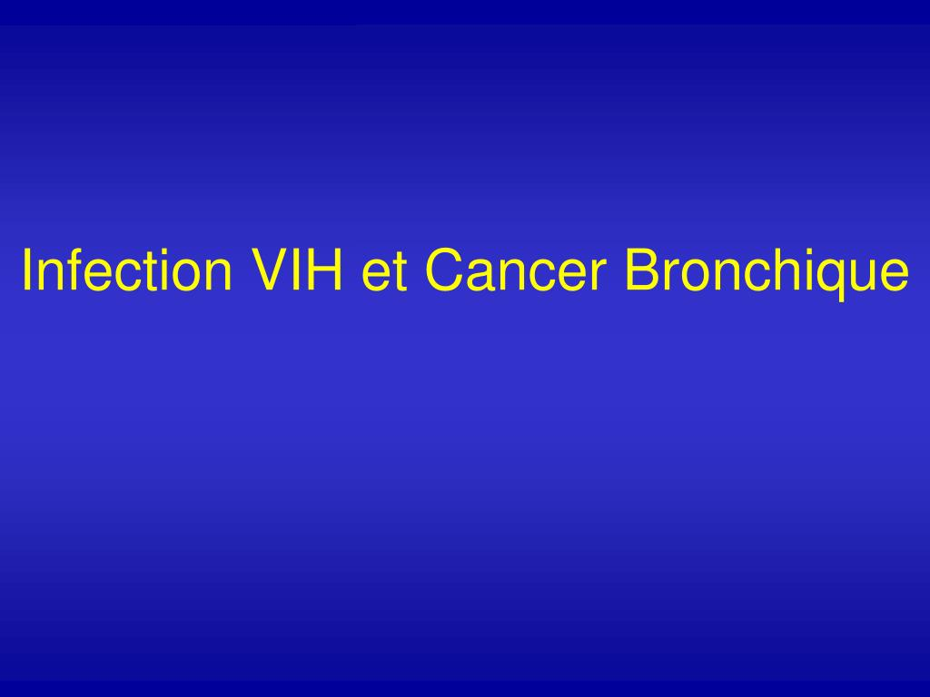 Infection VIH et Cancer Bronchique