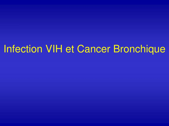 Infection vih et cancer bronchique l.jpg