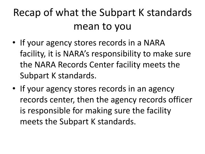 Recap of what the Subpart K standards mean to you