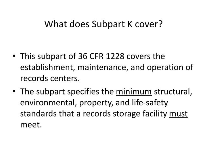 What does Subpart K cover?