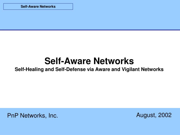 Self aware networks self healing and self defense via aware and vigilant networks