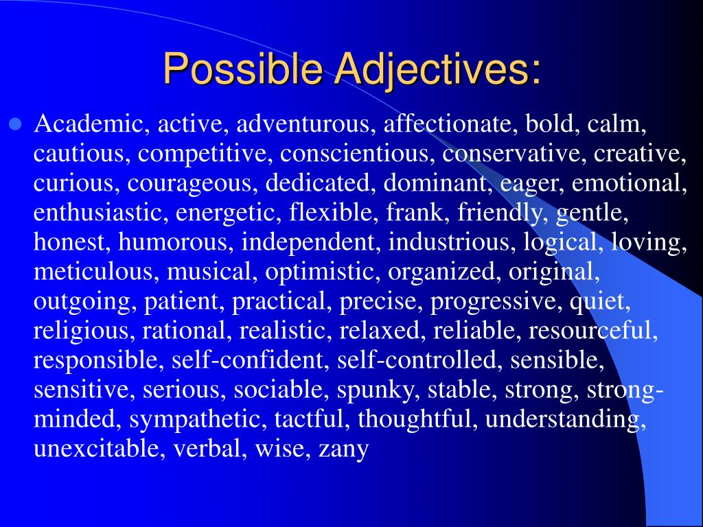 Possible Adjectives: