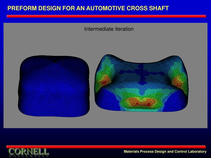 PREFORM DESIGN FOR AN AUTOMOTIVE CROSS SHAFT