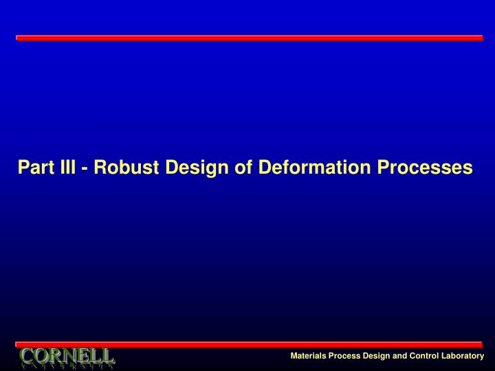 Part III - Robust Design of Deformation Processes