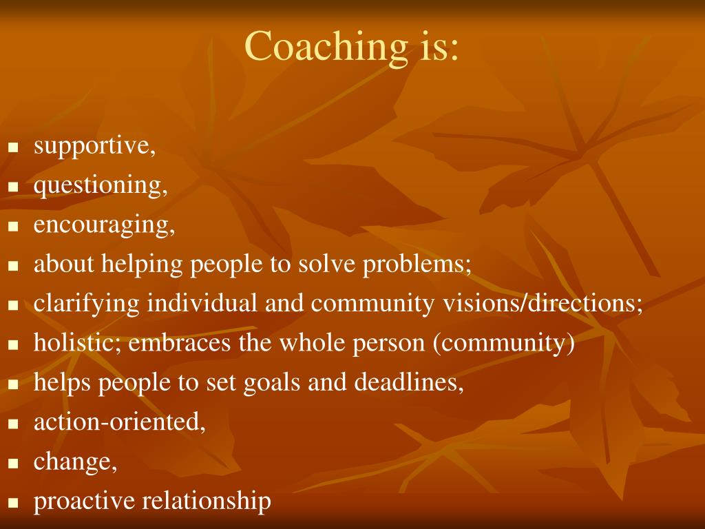 Coaching is: