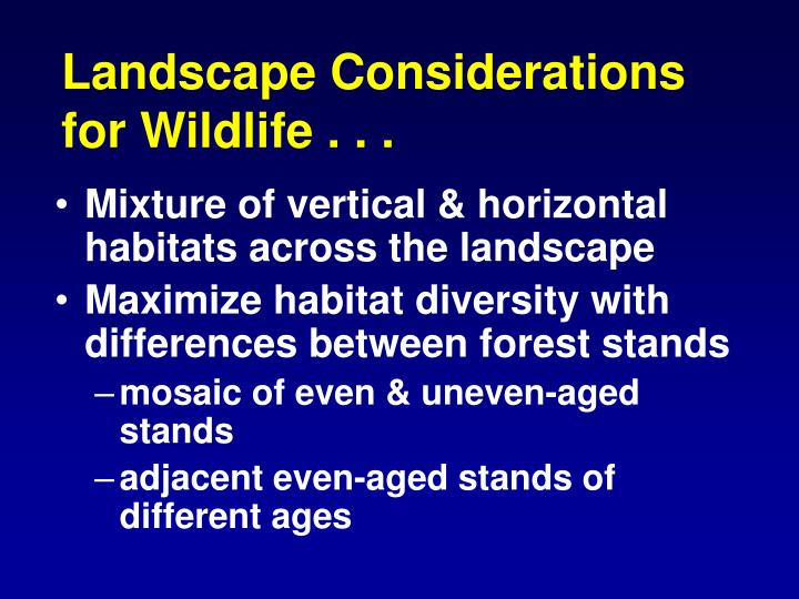 Landscape Considerations for Wildlife . .