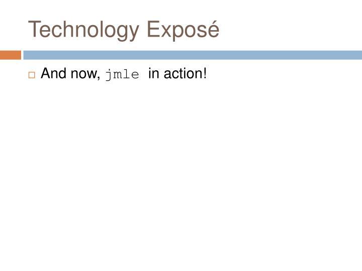 Technology Exposé
