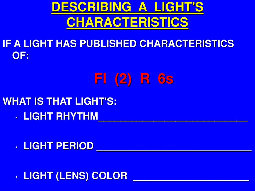 DESCRIBING  A  LIGHT'S  CHARACTERISTICS