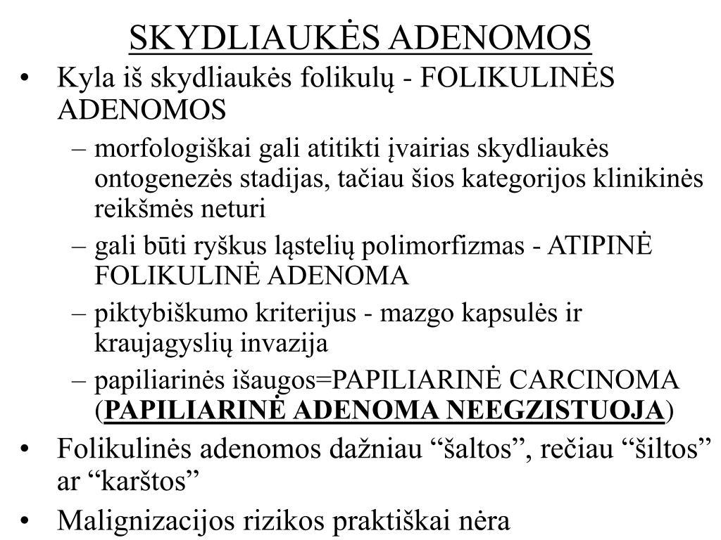 SKYDLIAUKĖS ADENOMOS