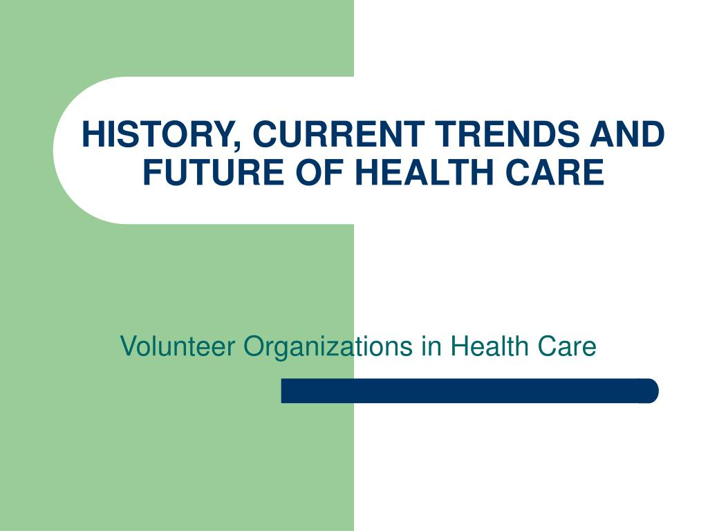 future trends in health care final To get an overview of the trends in healthcare shape the future of medicine and healthcare for care home healthcare services and.