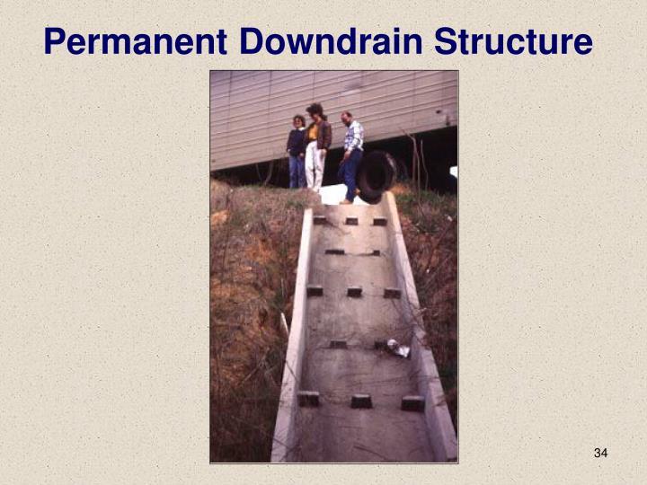 Permanent Downdrain Structure