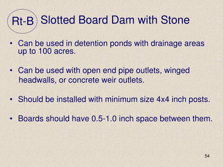 Slotted Board Dam with Stone