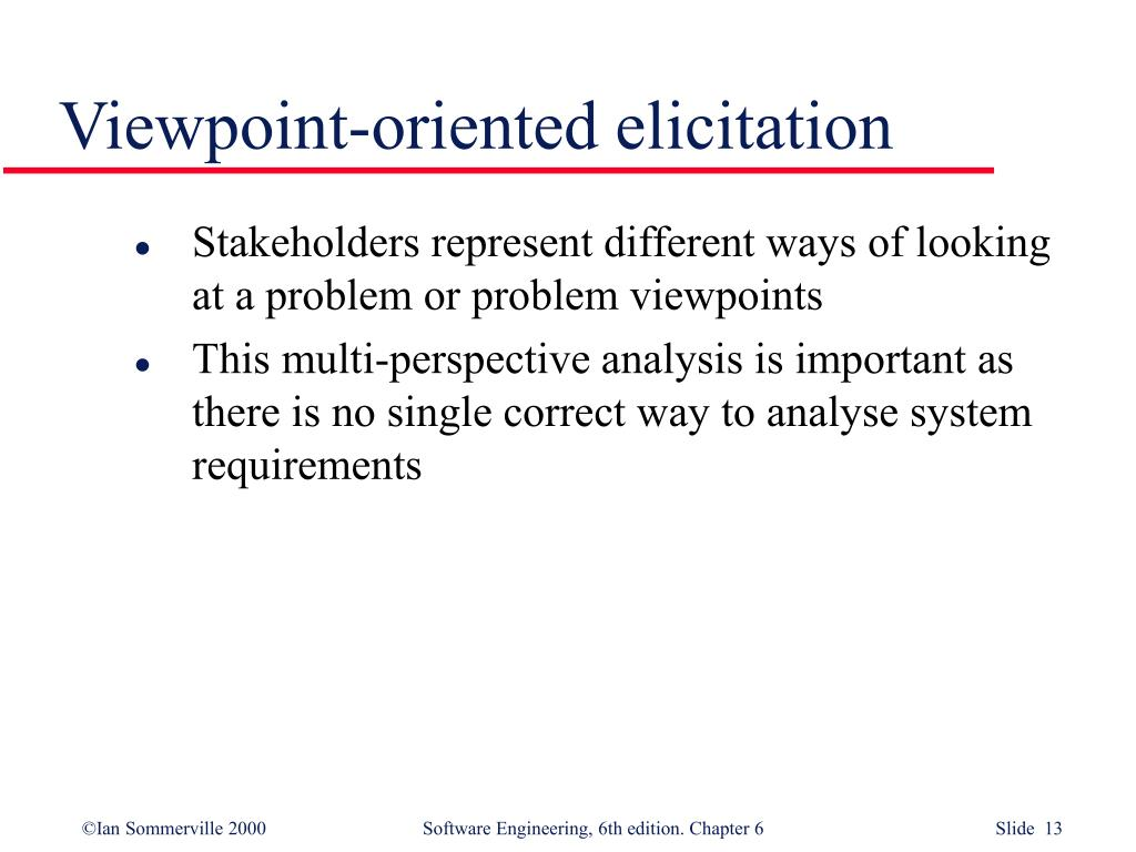 Viewpoint-oriented elicitation