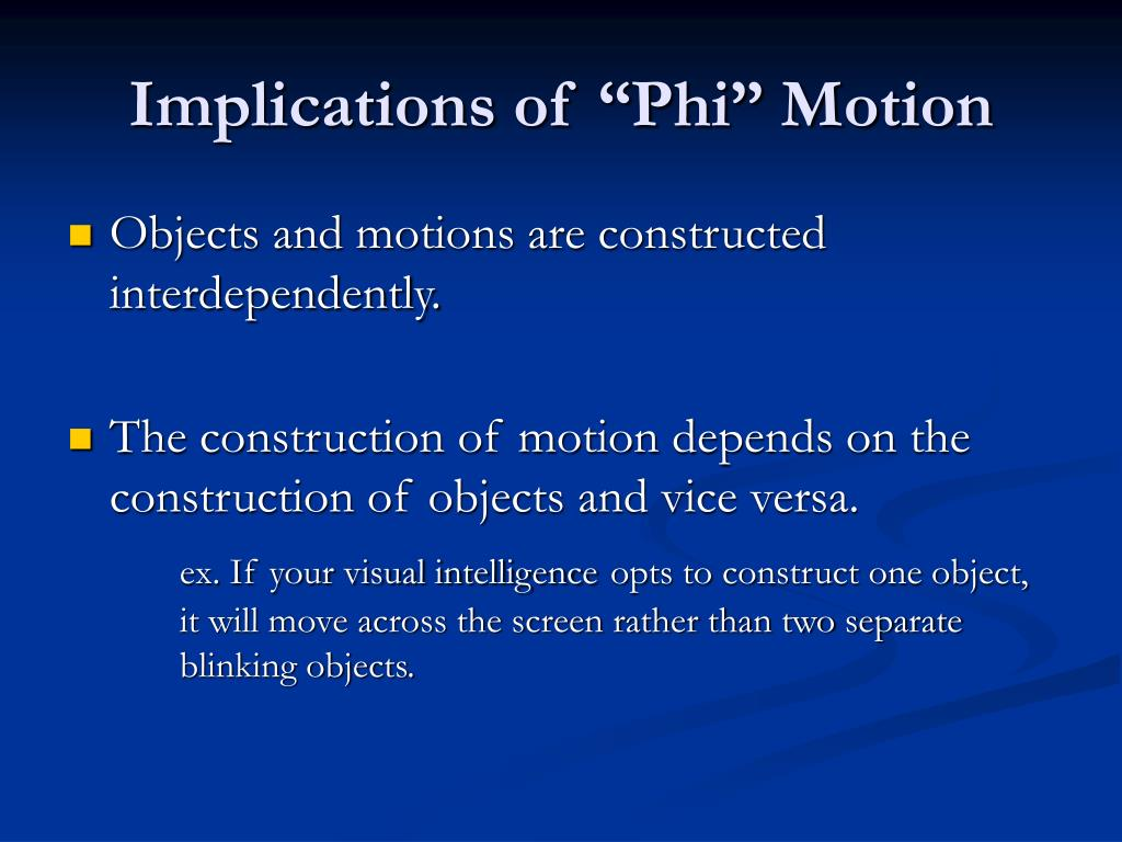 "Implications of ""Phi"" Motion"