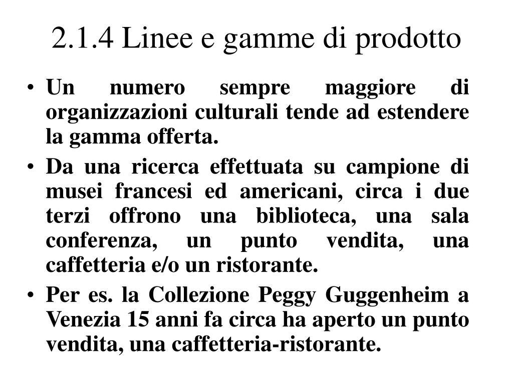2.1.4 Linee e gamme di prodotto