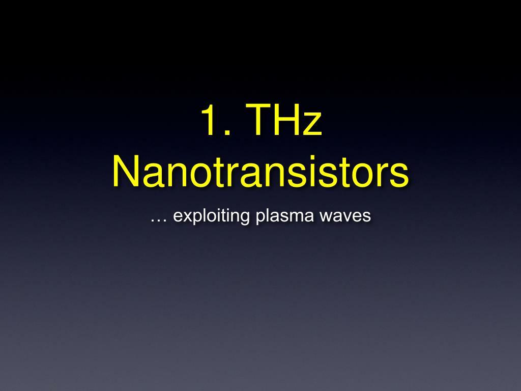 1. THz Nanotransistors