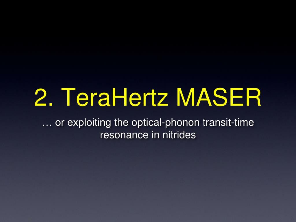 2. TeraHertz MASER