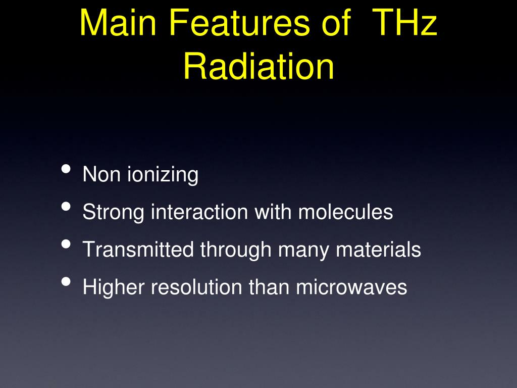 Main Features of  THz Radiation