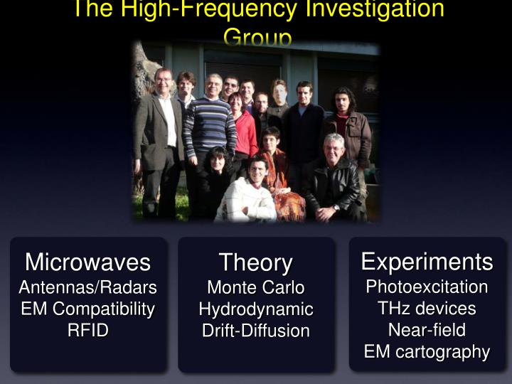 The high frequency investigation group
