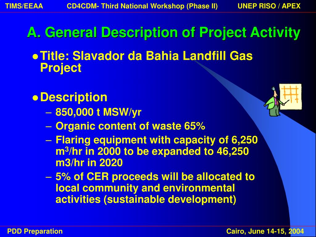 A. General Description of Project Activity
