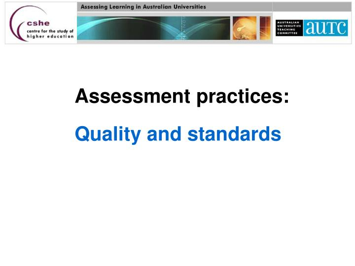 Assessment practices quality and standards l.jpg