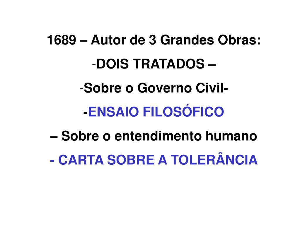 1689 – Autor de 3 Grandes Obras: