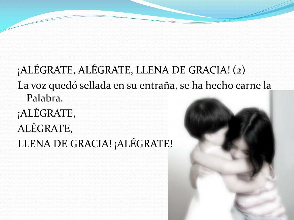 ¡ALÉGRATE, ALÉGRATE, LLENA DE GRACIA! (2)