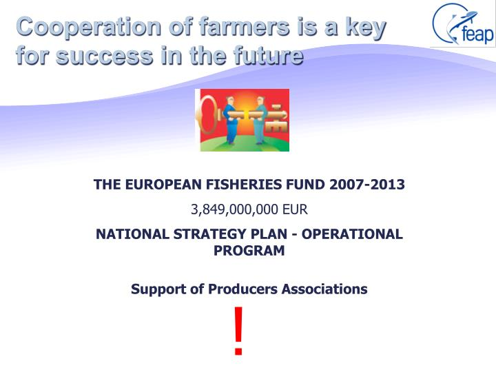 Cooperation of farmers is a key for success in the future