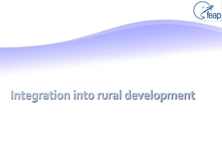 Integration into rural development