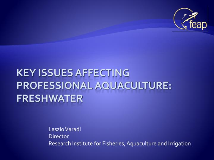 Laszlo varadi director research institute for fisheries aquaculture and irrigation