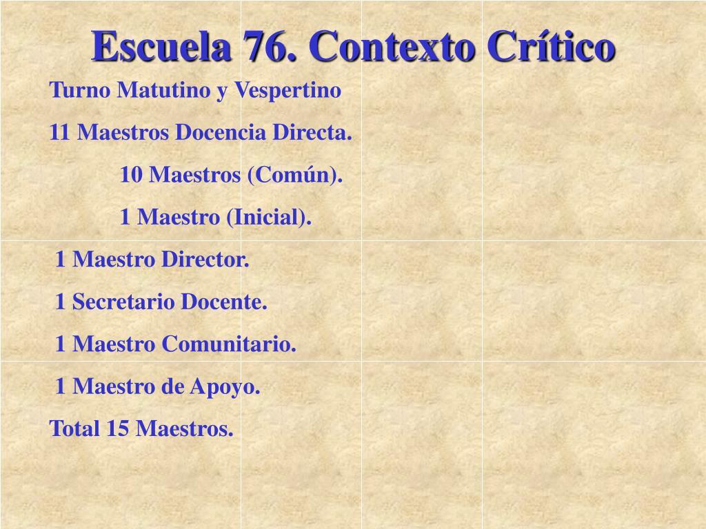 Escuela 76. Contexto Crítico