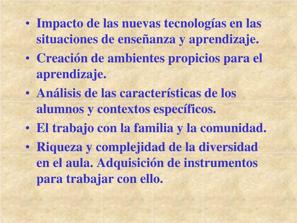 Impacto de las nuevas tecnologías en las situaciones de enseñanza y aprendizaje.