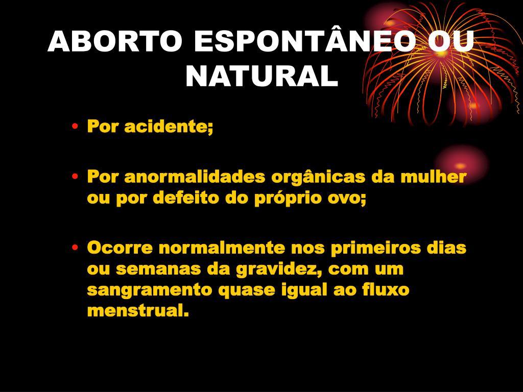 ABORTO ESPONTÂNEO OU NATURAL