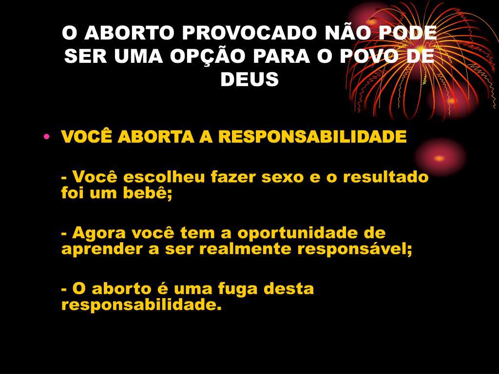 O ABORTO PROVOCADO NÃO PODE SER UMA OPÇÃO PARA O POVO DE DEUS