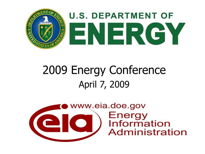 2009 energy conference april 7 2009