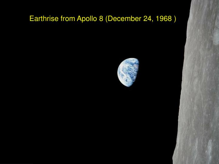 Earthrise from Apollo 8 (December 24, 1968