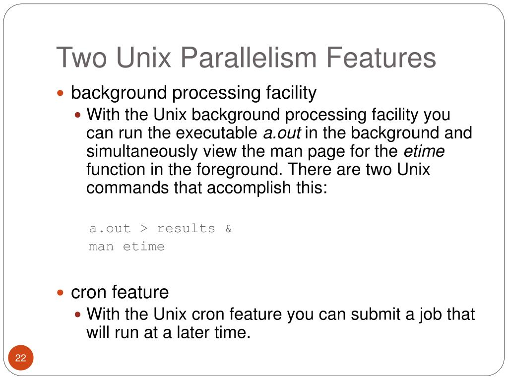 Two Unix Parallelism Features