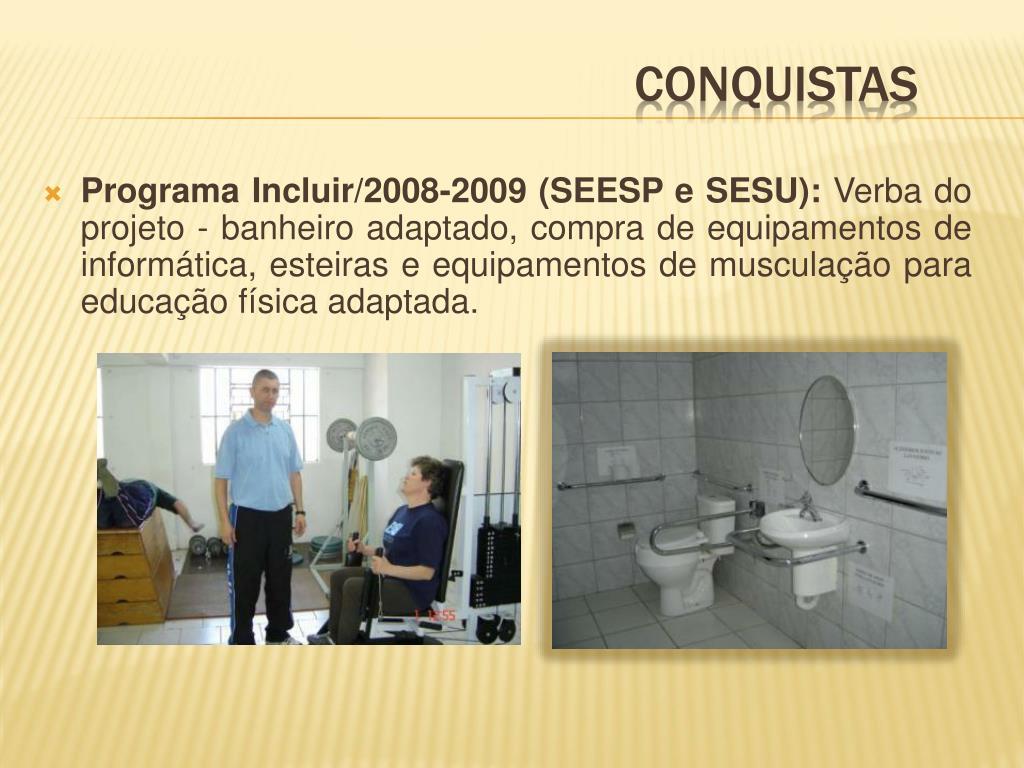 Programa Incluir/2008-2009 (SEESP e SESU):