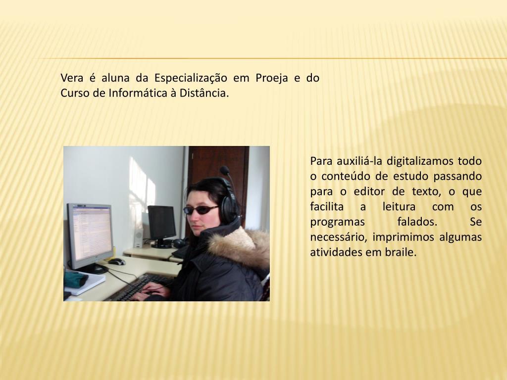 Vera é aluna da Especialização em Proeja e do Curso de Informática à Distância.