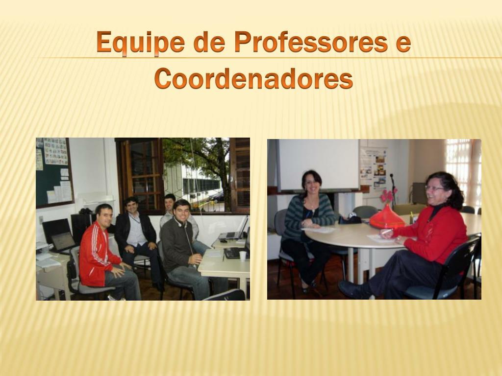 Equipe de Professores e Coordenadores