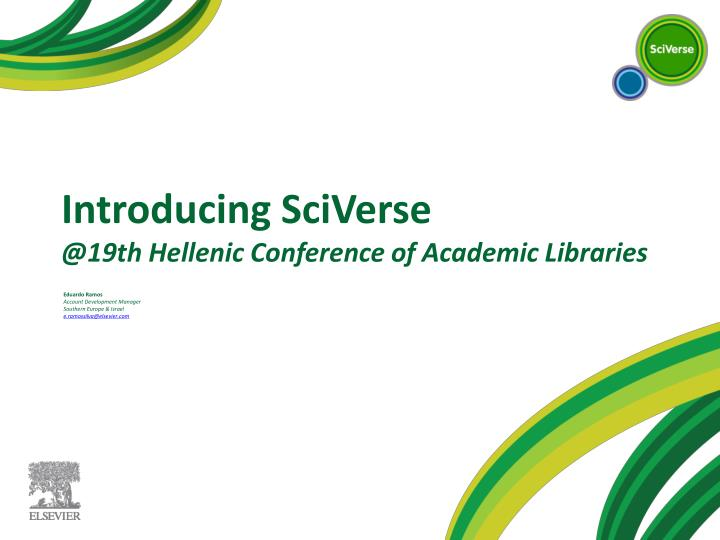 Introducing sciverse @19th hellenic conference of academic libraries l.jpg