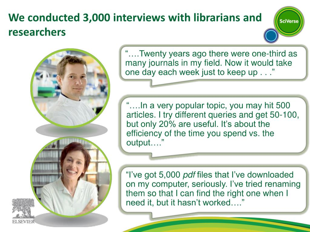 We conducted 3,000 interviews with librarians and researchers